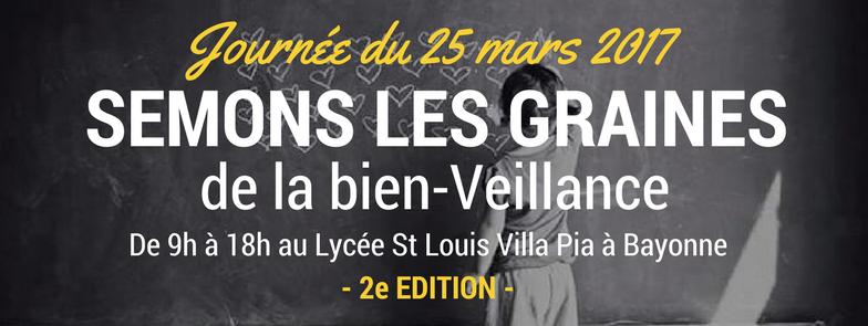 """Les ateliers et les conférences de la journée """"Semons les graines de la bien-Veillance"""" auprès des professionnels de l'enfance et de l'adolescence du 25 mars 2017"""